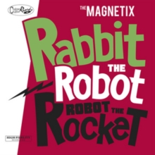 Rabbit the Robot, Robot the Rocket