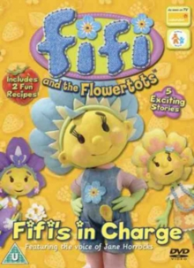 Fifi and the Flowertots: Fifi\'s in Charge