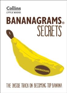 BANANAGRAMS (R) Secrets : The Inside Track on Becoming Top Banana