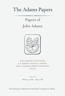Papers of John Adams, Volume 19 : February 1787 - May 1789