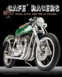 Cafe Racers : Speed, Style, and Ton-Up Culture