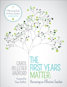 The First Years Matter: Becoming an Effective Teacher : A Mentoring Guide for Novice Teachers