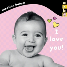 I Love You! : Amazing Baby