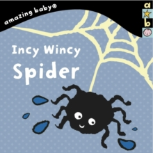 Incy Wincy Spider : Amazing Baby