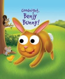 Googly Eyes: Goodnight, Benjy Bunny!