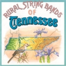 Rural String Bands Of Tennessee - CD