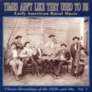 Times Ain't Like They Used To Be Vol 1: Early American Rural Music;Classic Recordings Of The 1920s a - CD