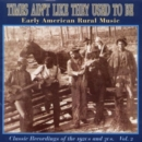 Times Ain't Like They Used To Be Vol 2: Early American Rural Music;Classic Recordings Of The 1920s A - CD