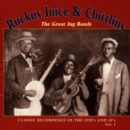 Ruckus Juice & Chittlins: The Great Jug Bands;CLASSIC RECORDINGS OF THE 1920'S AND 30' - CD