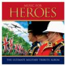 Music for Heroes: The Ultimate Military Tribute Album - CD
