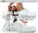Pilates - Aerobics - Yoga - Total Body Workout - CD