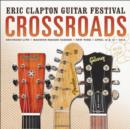 Crossroads Guitar Festival: Live at Madison Square Garden, New York, April 12 & 13, 2013 - CD
