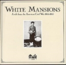 White Mansions: Tale From Us Civil War 1861-1865 - CD