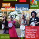 Songs of Our Native Daughters - CD