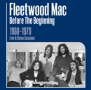 Before the Beginning: 1968-1970 Rare Live & Demo - CD