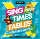 Sing Your Times Tables With Fizz, Buzz and Whizz - CD