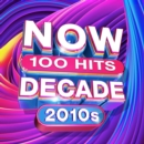 Now 100 Hits: The Decade 2010s - CD