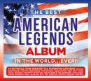 The Best American Legends Album in the World... Ever! - CD