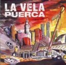 La Vela Puerca [european Import] - CD
