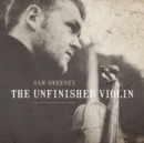 The Unfinished Violin - CD