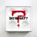 So What? - CD