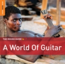 The Rough Guide to a World of Guitar - CD