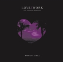 Love & Work: The Lioness Sessions - Vinyl
