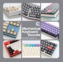 Mechanical Keyboard Sounds: Recordings of Bespoke and Customised Mechanical Keyboards - Vinyl