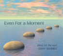 Even for a Moment - CD