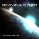 Beyond Our Orbit - CD