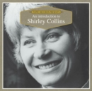 An Introduction to Shirley Collins - CD