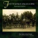 First I'm Going To Sing You A Ditty: Rural fun & folics;The Voice of the People - CD
