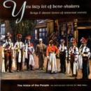 You Lazy Lot Of Bone-Shakers: Songs & dance tunes of seasonal events;The Voice of the Peop - CD