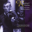 Ranting & Reeling: Dance music of the north of England;The voice of the People; - CD