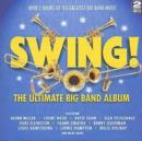 Swing!: The Ultimate Big Band Album - CD