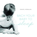 Bach Your Baby to Sleep - CD