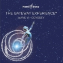 The Gateway Experience: Wave VI - Odyssey - CD