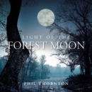 Light of the Forest Moon - CD