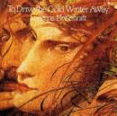 To Drive the Cold Winter Away - CD