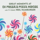Great Moments at Di Presa's Pizza House - CD