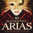 40 Most Beautiful Arias - CD