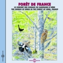 Foret De France: Le Concert Des Oiseaux En Campagne D'Isere: The Chorus of Birds in the Forest of Isere, France - CD