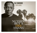 Nuthin' But a Dre Thang - CD