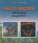 Skin 'N' Bone/Savage Return - CD