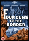 Four Guns to the Border - DVD