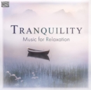 Tranquility: Music for Relaxation - CD