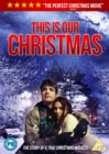 This Is Our Christmas - DVD