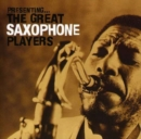 Presenting the Great Saxophone Players - CD