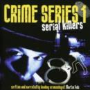 Crime Series Vol. 1: Serial Killers - CD