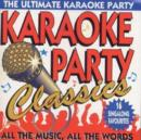 Karaoke Party Classics: THE ULTIMATE KARAOKE PARTY;ALL THE MUSIC, ALL THE WORDS;16 S - CD